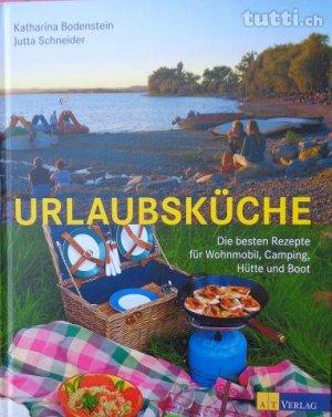 Urlaubskuche Die Besten Rezepte Fur Wohnmobil Camping Hutte