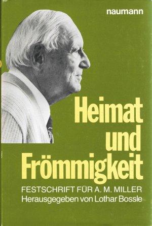 Heimat und Frömmigkeit : Festschrift für Arthur Maximilian Miller