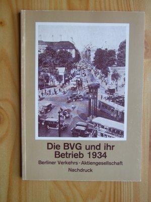 Die BVG und ihr Betrieb 1934 - Berliner Verkehrs-Aktiengesellschaft