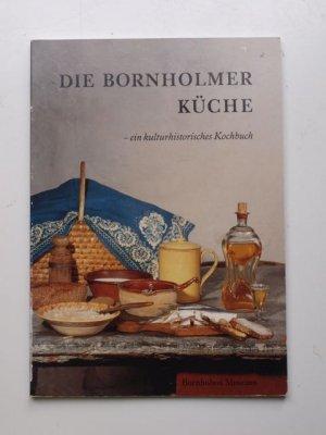 Die Bornholmer Küche - ein kulturhistorisches Kochbuch über die ...