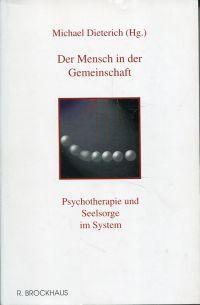 Der Mensch in der Gemeinschaft., Psychotherapie und Seelsorge am System.