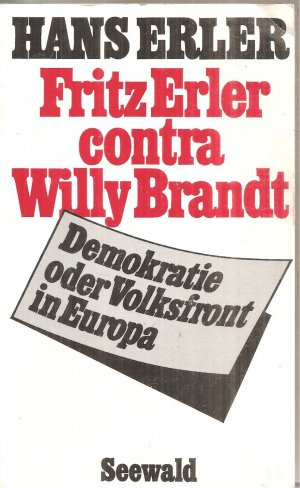 Fritz Erler contra Willy Brandt - Demokratie oder Volksfront in Europa