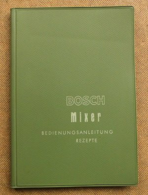 bosch mixer buch antiquarisch kaufen a02dynna01zzk. Black Bedroom Furniture Sets. Home Design Ideas