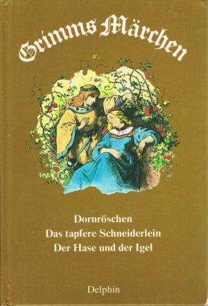 Grimms Märchen : Dornröschen / Das tapfere Schneiderlein / Der Hase und der Igel