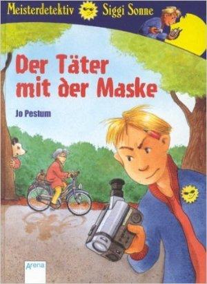 Bildtext: Meisterdetektiv Siggi Sonne, Der Täter mit der Maske von Jo Pestum