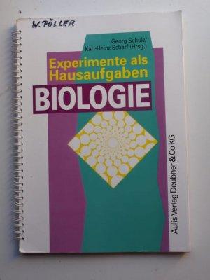 Experimente als Hausaufgaben - Biologie - Schulz, Georg Scharf, Karl H