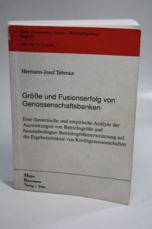 Größe und Fusionserfolg von Genossenschaftsbanken - Tebroke, Hermann-Josef