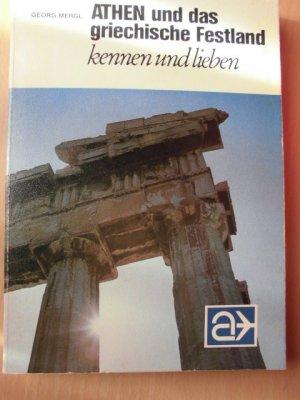 Athen und das griechische Festland kennen und lieben