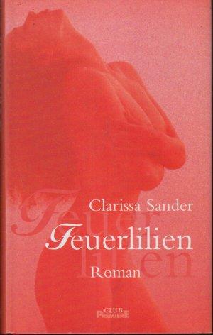 Feuerlilien : Roman. Club-Premiere
