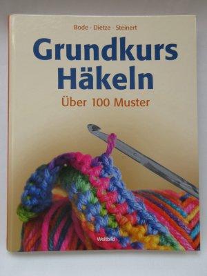 """Grundkurs Häkeln - über 100 Muster"""" (Bode Dietze) – Buch gebraucht ..."""