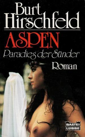 Aspen - Paradies der Sünder