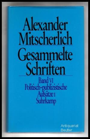 Gesammelte Schriften, Band VI: Politisch-publizistische Aufsätze 1., Herausgegeben von Herbert Wiegandt.