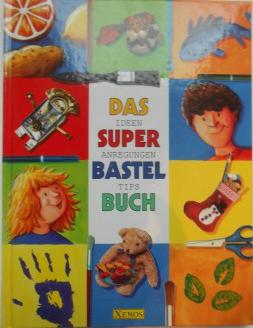 Bildtext: Das Super-Bastel-Buch von