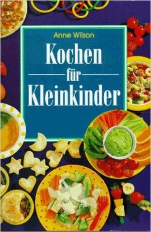 Bildtext: Kochen für Kleinkinder von Wilson, Anne