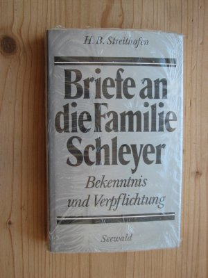 Briefe an die Familie Schleyer : Bekenntnis u. Verpflichtung. hrsg. von H. B. Streithofen