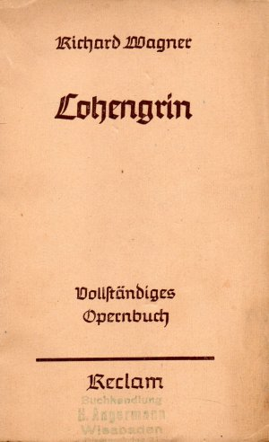 Lohengrin - Richard Wagner (Operntexte) 1940