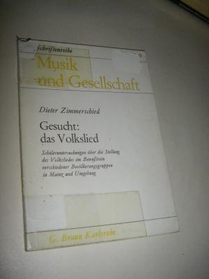 Gesucht: das Volkslied. Schüleruntersuchungen über die Stellung des Volksliedes im Bewußtsein verschiedener Bevölkerungsgruppen in Mainz und Umgebung