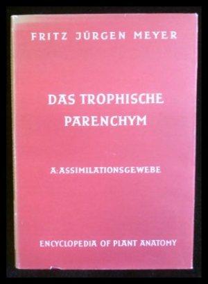 Das trophische Parenchym; A: Assimilationsgewebe Handbuch der ...