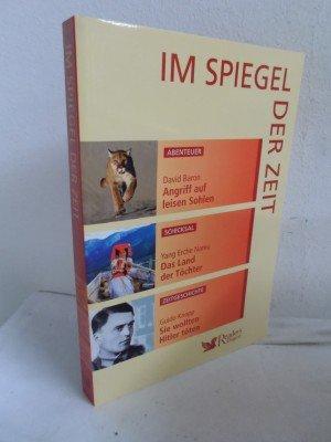 Readers Digest - Im Spiegel der Zeit: Angriff auf leisen Sohlen / Das Land der Töchter / Sie wollten Hitler töten