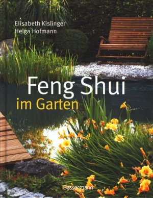 feng shui im garten kislinger elisabeth buch. Black Bedroom Furniture Sets. Home Design Ideas