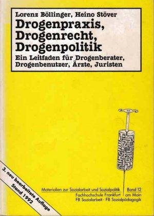 Drogenpraxis, Drogenrecht, Drogenpolitik - Ein Leitfaden für ...