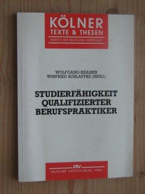 Studierfähigkeit qualifizierter Berufspraktiker. Kölner Texte & Thesen  15 - Kramer, Wolfgang und Schlaffke, Winfried [Hrsg.]
