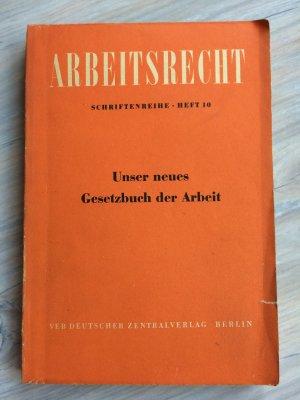 Arbeitsrecht Unser Neues Gesetzbuch Der Arbeit Autorenkollektiv