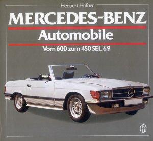 Bildtext: Mercedes-Benz Automobile: Vom 600 zum 450 SEL 6,9 von Hofner, Heribert