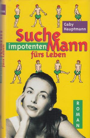 """""""Suche impotenten Mann fürs Leben (Gaby Hauptmann) - Buch"""