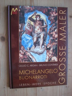 grosse maler michelangelo buonarroti leben werk epoche argan giulio c - Michelangelo Lebenslauf