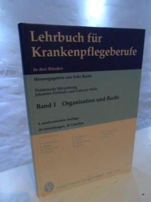 Lehrbuch für Krankenpflegeberufe in zwei Bänden, Band I  Organisation und Recht