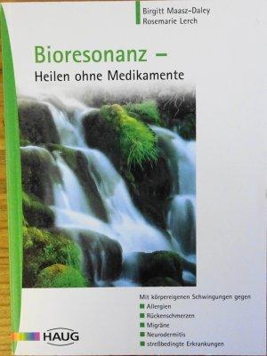 Bioresonanz Heilen ohne Medikamente