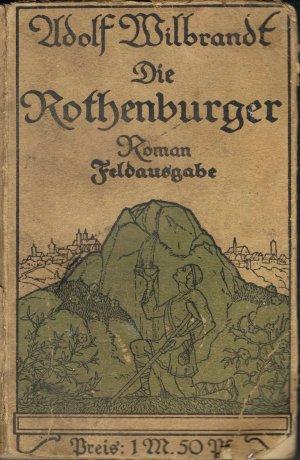 Die Rothenburger : Roman  Feldausgabe