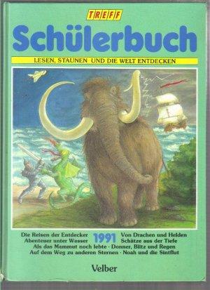 Treff-Schülerbuch 1991 - Lesen, Staunen und die Welt entdecken