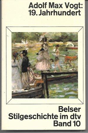 19. Jahrhundert (Belser Stilgeschichte im dtv, Band 10)