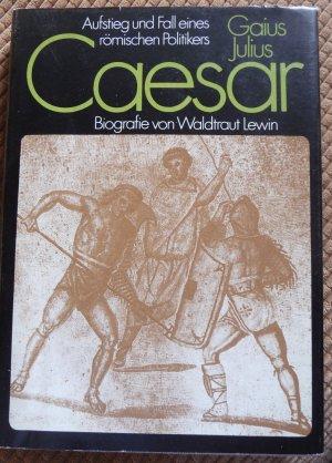 gebrauchtes buch lewin waldtraut aufstieg und fall eines romischen politikers gaius julius caesar vergrossern - Julius Casar Lebenslauf