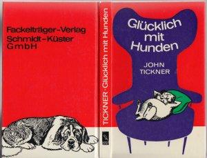 Glücklich mit Hunden - mit 48 Zeichnungen des Verfassers - der Mensch und sein bester Freund