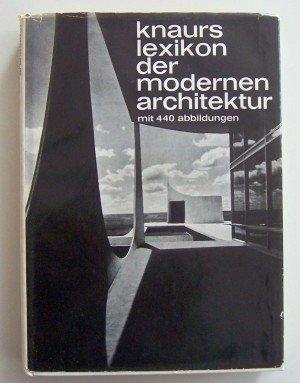 knaurs Lexikon der modernen Architektur: mit 440 Abbildungen