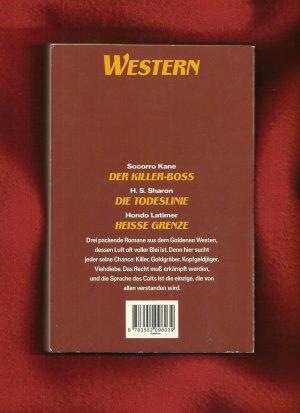 Der Killer-Boss / Die Todeslinie / Heisse Grenze - 3 Western Romane