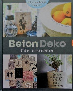 Beton - Deko für drinnen - Über 30 Anleitungen für Töpfe, Möbel ...