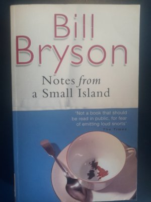 bill bryson notes from a small island essay Bill bryson´s view of great britain and the usa in notes from a small island and notes from a big country - a comparative enquiry of anglo-american novels in the context of national stereotyping - oliver baum, ma - term paper - american studies - literature - publish your bachelor's or master's thesis, dissertation, term paper or essay.