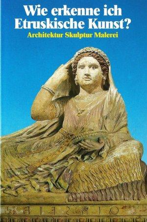 Wie erkenne ich Etruskische Kunst ? Architektur - Skulptur - Malerei