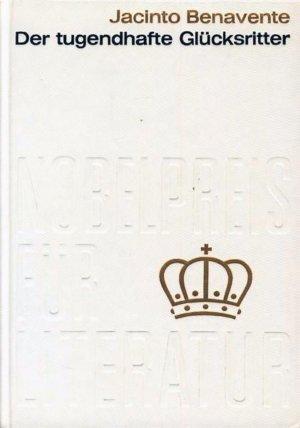 Bildtext: Der tugendhafte Glücksritter oder Crispin als Meister seines Herrn und Die frohe Stadt des Leichtsinns - Nobelpreis für Literatur 1922 von Benavente Jacinto