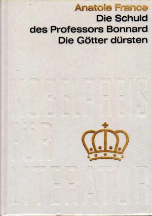 Bildtext: Die Schuld des Professors Bonnard - Die Götter dürsten - Nobelpreis für Literatur 1921 von Anatole France