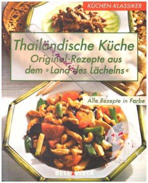Thailändische Küche. Original-Rezepte aus dem \