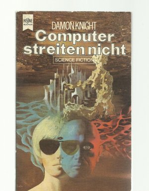 Damon Knight (Hrsg.) - Computer streiten nicht (NEBULA Award Stories 1)