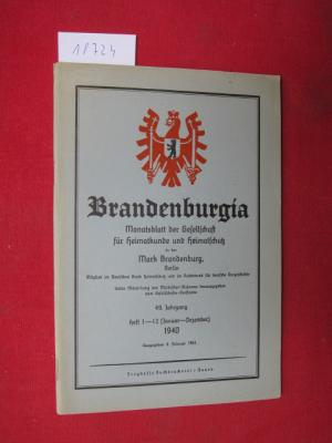 """Brandenburgia"""" : Monatsblatt der Gesellschaft für Heimatkunde und Heimatschutz in der Mark Brandenburg, Berlin. Jan.-Dez. 1940"""