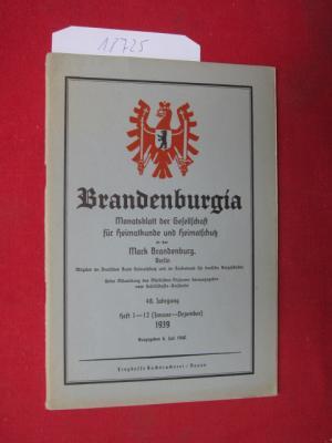 """Brandenburgia"""" : Monatsblatt der Gesellschaft für Heimatkunde und Heimatschutz in der Mark Brandenburg, Berlin. Jan.-Dez. 1939 ."""