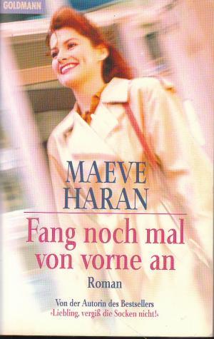 Bildtext: Ich fang noch mal von vorne an! von Haran, Maeve