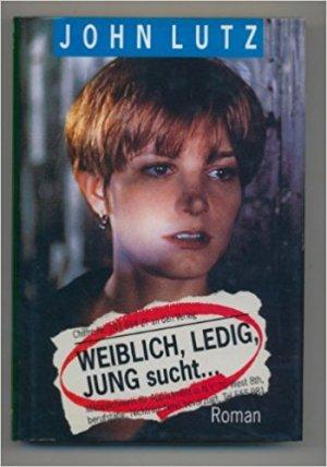 Bildtext: Weiblich, ledig, jung sucht von John Lutz